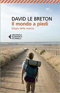 Il mondo a piedi. Elogio della marcia, David Le Breton