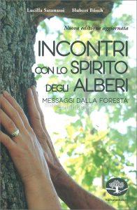 Incontri con lo Spirito degli Alberi, Lucilla Satanassi, Hubert Bosch