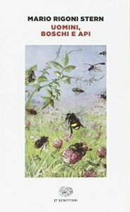 Uomini, boschi e api, Mario Rigoni Stern