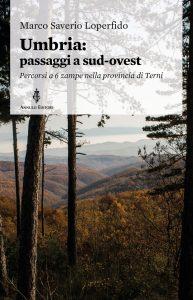 Umbria: passaggi a sud-ovest. Percorsi a sei zampe nella provincia di Terni